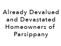 Already Devalued and Devastated Homeowners of Parsippany